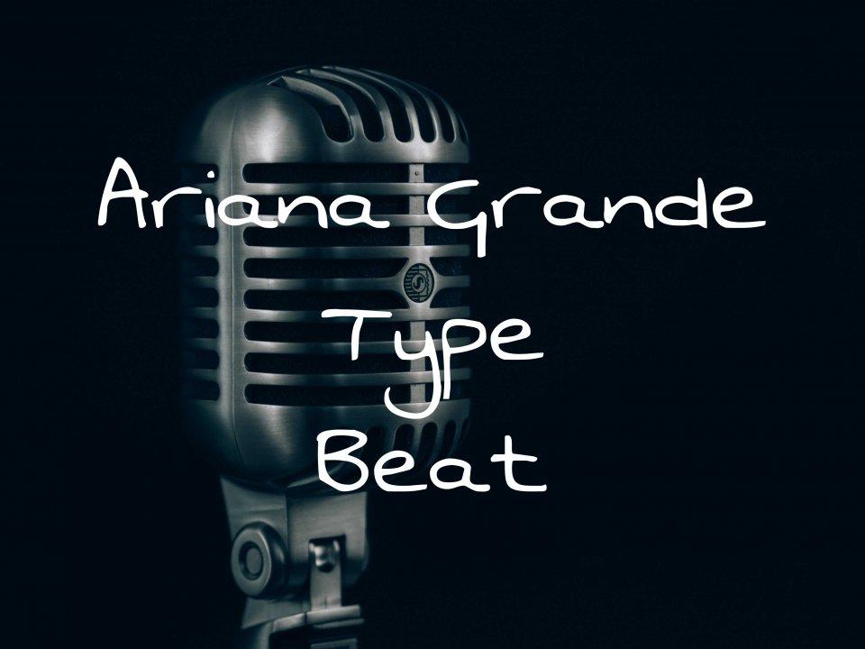 Ariana Grande Type Beat