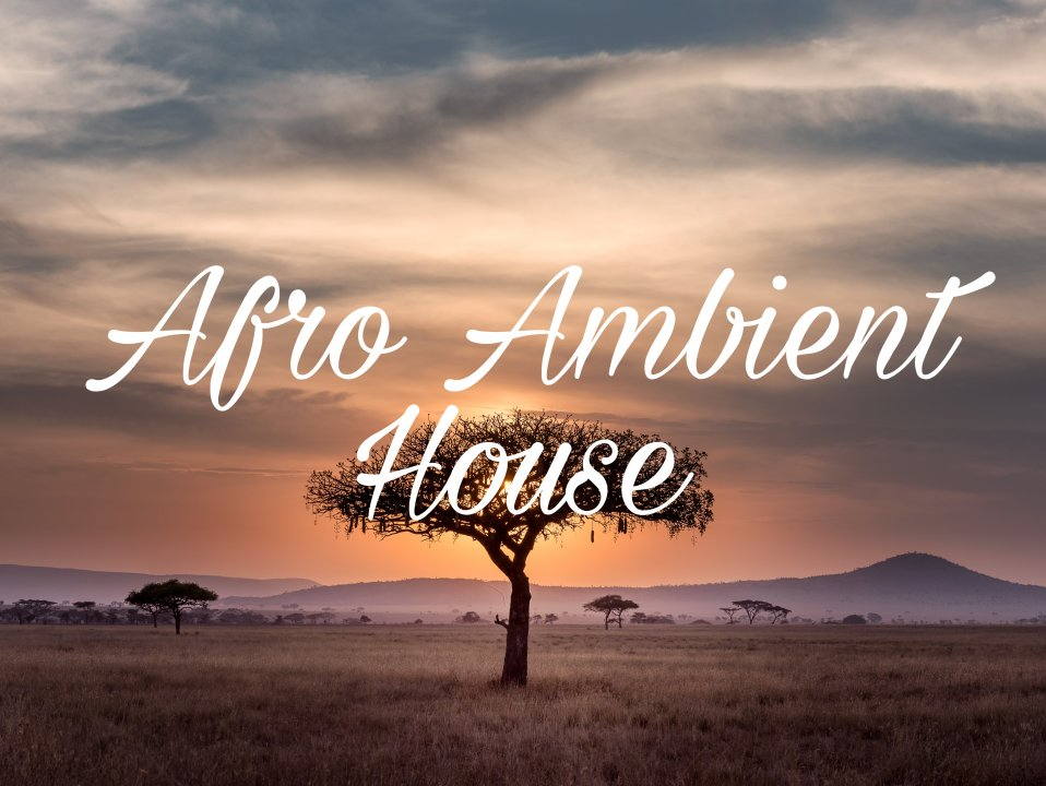 Afro Ambient House
